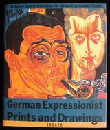 GERMAN EXPRESSIONIST PRINTS & DRAWINGS: ESSAYS - 1989 [1st Ed]