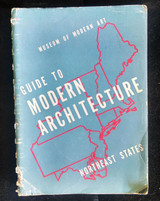 GUIDE TO MODERN ARCHITECTURE: NORTHEAST STATES, by MOMA - 1940
