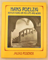 HANS POELZIG: REFLECTIONS ON HIS LIFE AND WORK, by J. Posener -1992 [Signed]