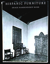 HISPANIC FURNITURE 15th-18thC, by Grace H. Burr - 1964