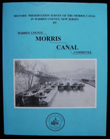 HISTORIC PRESERVATION SURVEY OF THE MORRIS CANAL IN WARREN COUNTY, NJ - 1987