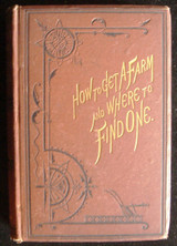 HOW TO GET A FARM & WHERE TO FIND ONE, by Edmund Morris - 1872