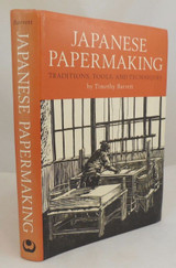 JAPANESE PAPERMAKING...TOOLS, TECHNIQUES, Timothy Barrett - 1983 1st ED