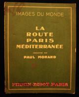 LA ROUTE PARIS MEDITERRANEE, by Paul Morand - 1931