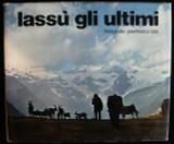 LASSU GLI ULTIMI Gianfranco Bini Scarce Dust Jacket Photography Art Italian Moun