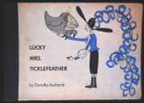 LUCKY MRS. TICKLEFEATHER, by Dorothy Kunhardt - 1935 [True 1st Ed]