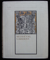 MEDIEVAL GARDENS VOLUME ONE, by Frank Crisp 1924 Horticulture Middle Ages