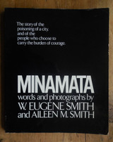 MINAMATA, by Aileen M. Smith & W. Eugene Smith - 1975 [SIGNED FIRST EDITION]