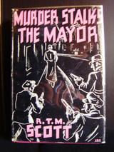 MURDER STALKS THE MAYOR , by RTM Scott [1st Ed]
