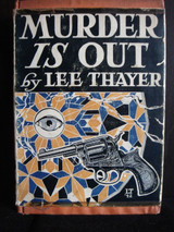 MURDER IS OUT, by Lee Thayer - 1942