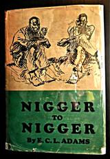 NIGGER TO NIGGER, by E.C.L. Adams - 1928 [1st Ed w/DJ]