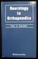 NEUROLOGY IN ORTHOPEDICS, by Paul H. Sandifer - 1967