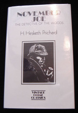 NOVEMBER JOE: THE DETECTIVE OF THE WOODS, by H. Hesketh Prichard 1985 Fiction
