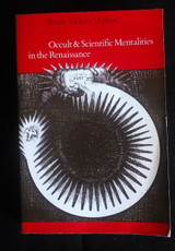 OCCULT & SCIENTIFIC MENTALITIES IN THE RENAISSANCE, by Brian Vickers (ed) - 1984