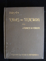 Notes of Talks on Teaching Francis W. Parker Antique Book 1888