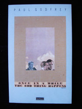 ONCE IN A WHILE THE ODD THING HAPPENS Paul Godfrey 1990 SIGNED Modern Plays HB