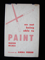 ON NOT BEING ABLE TO PAINT, by Marion Milner - 1957