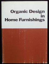 ORGANIC DESIGN IN HOME FURNISHINGS, by Eliot F. Noyes - 1969