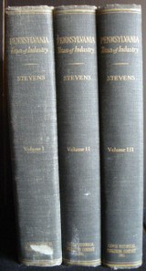 PENNSYLVANIA TITAN OF INDUSTRY, by Sylvester K. Stevens - 1948 [3 Vols]