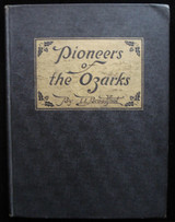 PIONEERS OF THE OZARKS, by L. L. Broadfoot - 1946