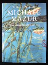 PRINTS OF MICHAEL MAZUR, with a Catalogue Raisonné (1956-1999), by Trudy V. Hansen - 2000  [1st Ed]