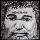 LP: Headbank, on LETTIN EVERTHING GO - 1981