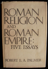 ROMAN RELIGION AND ROMAN EMPIRE: Five Essays, by Robert Palmer - 1974