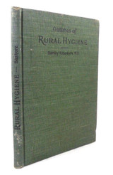RURAL HYGIENE FOR PHYSICIANS, STUDENTS, AND SANITARIANS - 1897 [1st Ed]