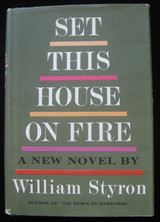 SET THIS HOUSE ON FIRE, by William Styronn 1960 [signed] Mystery Italy Novel