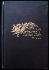 THE POETS AND POETRY OF CHESTER PENNSYLVANIA, by George Johnston - 1890 [Signed]