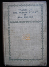 TALES OF THE MAINE COAST, by Noah Brooks - 1894