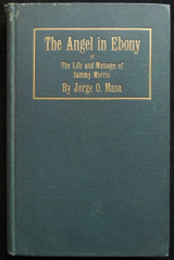 ANGEL IN EBONY, or THE LIFE AND MESSAGE OF SAMMY MORRIS, by Jorge O. Masa - 1928