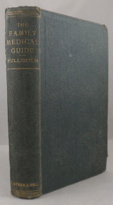 THE FAMILY MEDICAL GUIDE, by George Fullerton - 1871