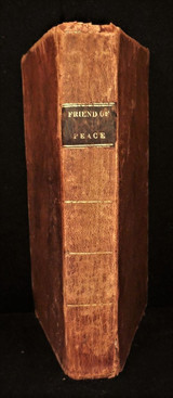 THE FRIEND OF PEACE, by Philo Pacificus - 1817 [1st Ed]