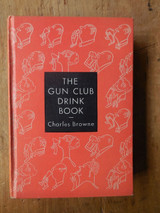 THE GUN CLUB DRINK BOOK, by Charles Browne - 1939 [1st Ed]