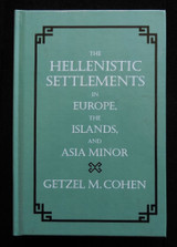 THE HELLENISTIC SETTLEMENTS IN EUROPE, THE ISLANDS, AND ASIA MINOR - 1996