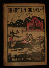 THE GREYCLIFF GIRLS IN CAMP, by Harriet Pyne Grove 1923 Fiction Children's