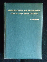 THE MANUFACTURE OF PRESERVED FOODS AND SWEETMEATS - 1912 [2nd print]