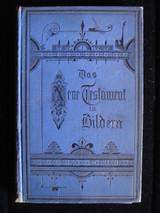 THE NEW TESTAMENT IN EIGHTY PICTURES (Das Neue Testament in Achtzig Bildern), by Julius Schnorr Von Carolsfeld - 1883