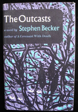THE OUTCASTS, by Stephen Becker 1967 First Edition [signed] Fiction with DJ