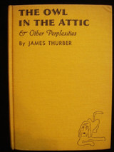 THE OWL IN THE ATTIC & Other Perplexities, by James Thurber [1st Ed]