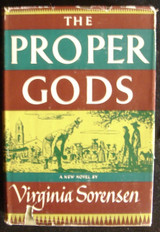 THE PROPER GODS, by Virginia Sorensen - 1951