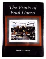 THE PRINTS OF EMIL GANSO, Donald E. Smith - 1997 bio B&W some color scarce DJ