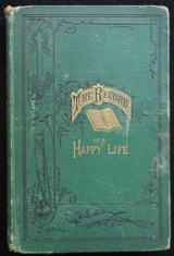 THE RECORD OF A HAPPY LIFE: Being Memorials of Franklin Whitall Smith, by H.W. Smith - 1874