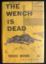 THE WENCH IS DEAD, by Smith Dutton - 1955 [1st Ed]
