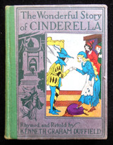 THE WONDERFUL STORY OF CINDERELLA, by Kenneth Graham Duffield - 1921