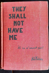 THEY SHALL NOT HAVE ME 1943 WWII war prisoners france REVIEW COPY Jean Helion
