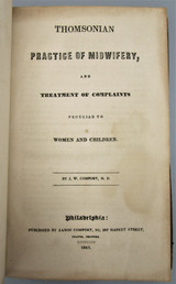 THOMSONIAN PRACTICE OF MIDWIFERY, BY J.W. Comfort - 1845 [1st Ed]
