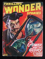 THRILLING WONDER STORIES: THE POWER AND THE GLORY, by Henry Kuttner - 1947 [pulp]