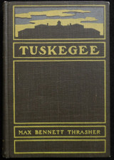 TUSKEGEE, ITS STORY AND ITS WORK, by Max Bennett Thrasher - 1900